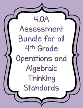 4.OA Assessment Pack for ALL 4th Grade OA Standards- 5 Assessments!