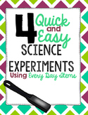 4 Quick and Easy Science Experiments!