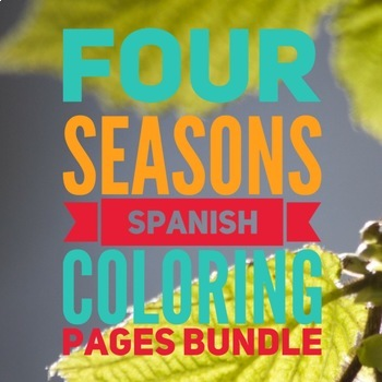 4 Seasons Spanish Color Pages Bundle