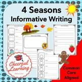 4 Seasons of Informative Writing: Common Core Aligned- BUNDLE