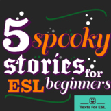 5 Spooky Stories for ESL Newcomers and Remote Learning!