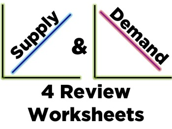 4 Supply and Demand Review Worksheets