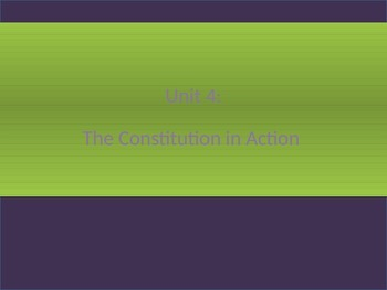 4. The Constitution in Action - Entire Unit