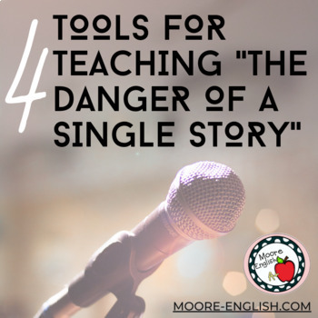 "4 Tools for Teaching ""The Danger of a Single Story"""