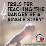 """4 Tools for Teaching """"The Danger of a Single Story"""" (Google Ready)"""