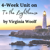 4-Week Unit on To the Lighthouse by Virginia Woolf