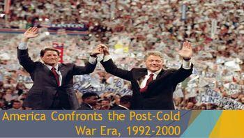 40. America Confronts the Post-Cold War Era, 1992-2000