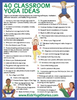 40 Classroom Yoga Ideas poster - ways to integrate yoga into your curriculum