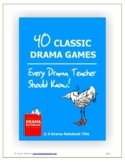 Drama Games-40 Classic Drama Games Every Drama Teacher Should Know