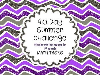 40 Day Summer Challenge Kindergarten Going to First Grade MATH TASKS