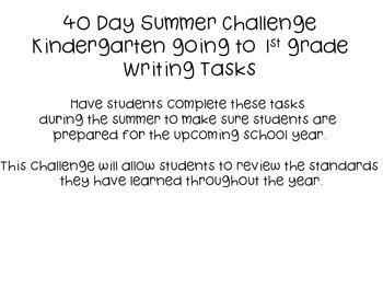 40 Day Summer Challenge Kindergarten Going to First Grade WRITING TASKS