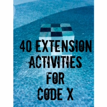 40 Extension Activities for Code X