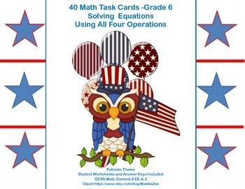 40 Math Task Cards- Solving  Equations - All 4 Operations Grade 6-Patriotic