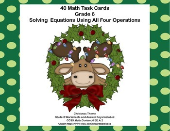 40 Math Task Cards- Solving  Equations Using All 4 Operations Grade 6-Christmas