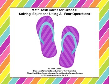 Solving  Equations Using All 4 Operations Grade 6-Flip Flop-40 Math Task Cards