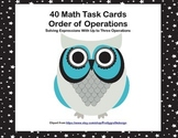 40 Math Task Cards-Solving Expressions With Up to Three Operations