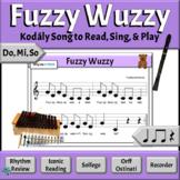 Kodaly Music Reading Lesson with Orff Accompaniments    Fuzzy Wuzzy - Do, Mi, So