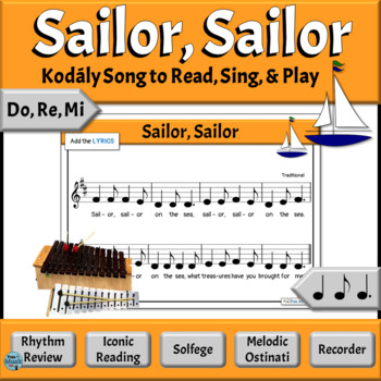 Music Reading Activities, Do, Re, Mi Song to Read, Sing & Play - Sailor, Sailor