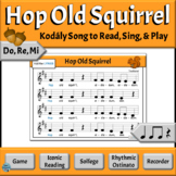 Kodaly Music Reading Lesson with Orff Ostinato | Hop Old Squirrel - D, R, M