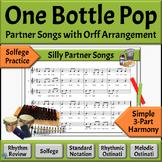 3-Part Partner Songs | One Bottle Pop with Orff Arrangement