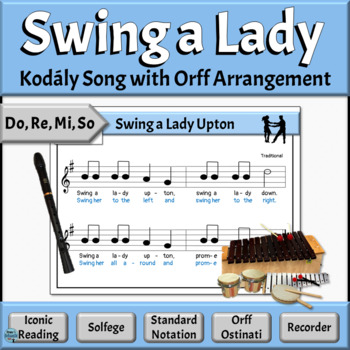 Kodaly Song to Read & Sing + Orff Ostinato Activities - Swing a Lady Upton