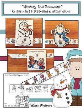 """Winter Activities: """"Sneezy the Snowman"""" Sequencing & Retelling a Story Slider"""