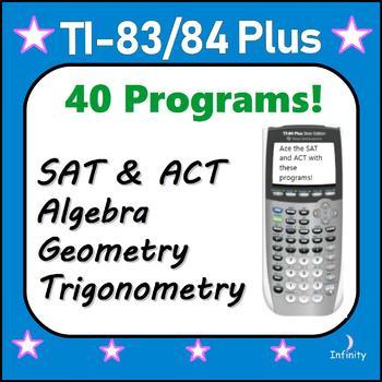 40 Programs for TI-84 Plus, SAT ACT Prep, Algebra through Calculus