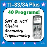 40 Programs for TI-84 Plus, SAT ACT PSAT Prep, Algebra through Calculus