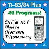 40 Programs for TI-84 Plus, SAT ACT PSAT Prep, Algebra thr