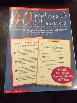 40 Rubrics & Checklists to Assess Reading and Writing (Grades 3-6)