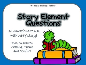 40 Story Elements Questions