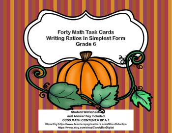 40 Task Cards-Grade 6 Math- Ratios- Simplest Form-CCSS.MAT