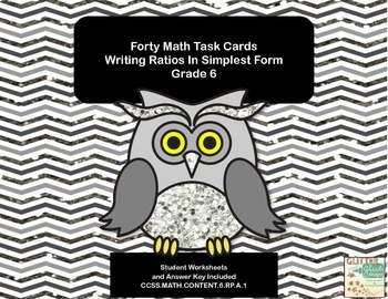 40 Task Cards-Grade 6 Math- Writing Ratios Simplest Form-C