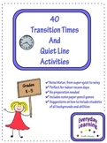 40 Transition Times and Quiet Line Activities