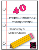 40 Writing Progress Monitoring Prompts: Elementary & Middl