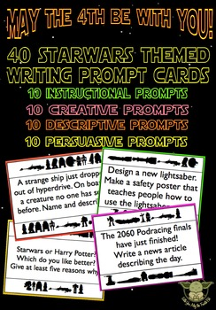 MAY THE 4TH BE WITH YOU! 40 Writing Prompts for Starwars Day - Ages 7+ NO PREP