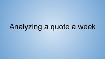 40 quotes - Full School -  Writing - Analyze a quote a week