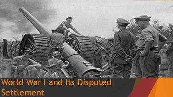 42. World War I and Its Disputed Settlement