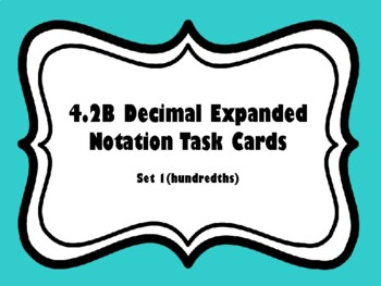 4.2B Decimal Expanded Notation Task Card to Hundredths Set 1