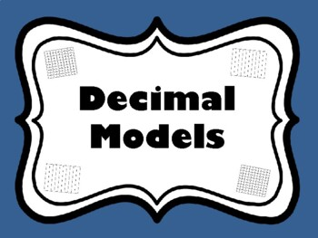 Decimal Models Task Cards (Set of 64 cards aligned to 4.2E)