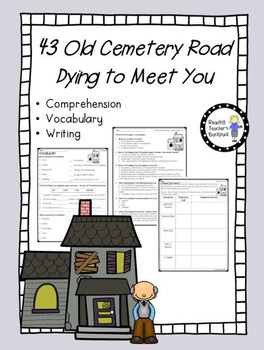 43 Cemetery Road:  Dying to Meet You Literacy Pack