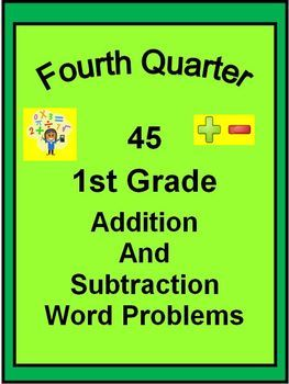 45 1st Grade Addition and Subtraction Word Problems for FOURTH QUARTER