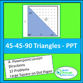 Geometry - 45-45-90 Triangles - PPT