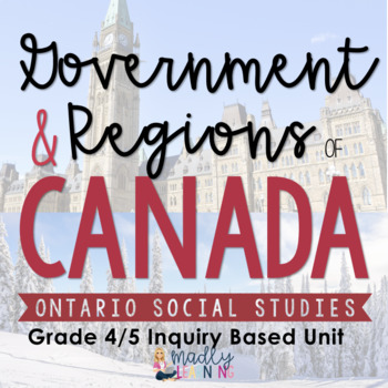 4/5 Canadian Physical Regions and Government: Ontario Social Studies Unit