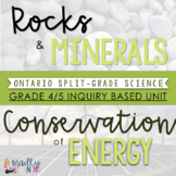 ONTARIO SCIENCE: GR. 4/5 Combined: Rocks and Minerals and Conservation of Energy