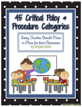 45 Critical Policy & Procedure Categories Every Teacher Should Have in Place