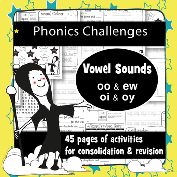 45 Phonics Revision Activities: Long vowels: /uː/ & /ɔɪ/ (oo, ew, oi, oy)