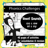 45 Phonics Revision Activities: Vowel Sounds: /uː/ & /ɔɪ/ (oo, ew, oi, oy)