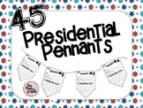 45 Presidential Pennants