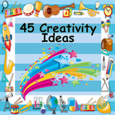 45 Ten Minute Creativity Ideas